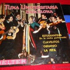 Discos de vinilo: TUNA UNIVERSITARIA BARCELONA ESTUDIANTINA/CLAVELITOS/GERANIO/LA PIPA 7 EP 1961 BELTER. Lote 227889025