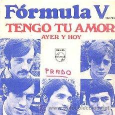 Discos de vinilo: FORMULA V - TENGO TU AMOR - SINGLE ESPAÑOL. Lote 31014503