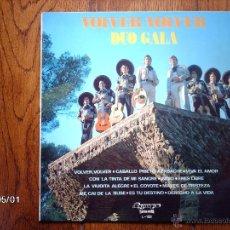 Discos de vinilo: DUO GALA - VOLVER , VOLVER . Lote 39683538