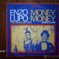 Discos de vinilo: ENZO LUPO Y SU SAXO DE ORO - MONEY MONEY + ENDULZAME. Lote 39703263