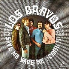 Discos de vinilo: SG LOS BRAVOS : SAVE ME SAVE ME + COOL IT . Lote 39679448