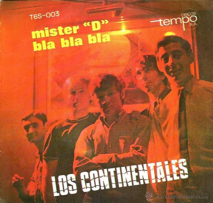 SG LOS CONTINENTALES : MISTER D + BLA BLA BLA (Música - Discos - Singles Vinilo - Grupos Españoles 50 y 60)