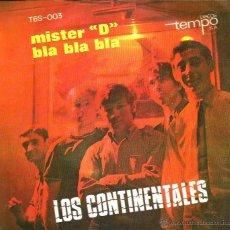 Discos de vinilo: SG LOS CONTINENTALES : MISTER D + BLA BLA BLA . Lote 39679470