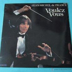 Discos de vinilo: VOULEZ VOUS. JEAN-MICHEL DE FRANCE. Lote 39680848