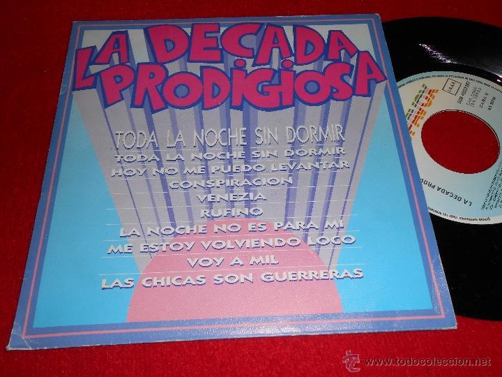 LA DECADA PRODIGIOSA TODA LA NOCHE SIN DORMIR MIX MOVIDA MECANO HOMBRES G 7 SINGLE 1989 HISPAVOX (Música - Discos - Singles Vinilo - Grupos Españoles de los 70 y 80)