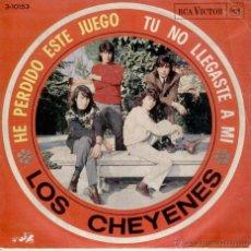 Discos de vinilo: LOS CHEYENES - HE PERDIDO ESTE JUEGO - TU NO LLEGASTE A MI - SG SPAIN 1966 VG++ / EX . Lote 39703436