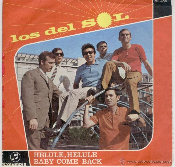Discos de vinilo: LOS DEL SOL - HELULE HELULE ( THE TREMELOES ) BABY COME BACK ( THE EQUALS ) SG SPAIN 1968 EX / EX - Foto 1 - 39703801