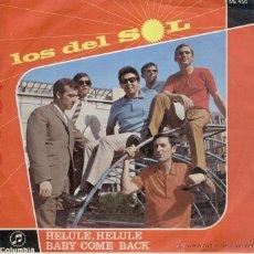 Discos de vinilo: LOS DEL SOL - HELULE HELULE ( THE TREMELOES ) BABY COME BACK ( THE EQUALS ) SG SPAIN 1968 EX / EX. Lote 39703801