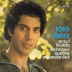 Discos de vinilo: JOSE VELEZ, SG, ES ASI LA VIDA + 1, AÑO 1974. Lote 39715910