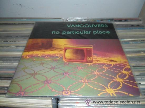 VANCOUVERS NO PARTICULAR PLACE LP POLAR RECORDS SPAIN 1990 M M PLB-009 PRECINTADO!!! (Música - Discos - LP Vinilo - Grupos Españoles de los 90 a la actualidad)