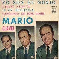Discos de vinilo: MARIO CLAVEL, EP, YO SOY EL NOVIO + 3, AÑO 1961. Lote 39749336