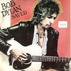 Discos de vinilo: SG BOB DYLAN : SAVED . Lote 39761039