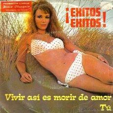 Discos de vinilo: SG TUPA´S BAND : VIVIR ASI ES MORIR DE AMOR ( DOS TEMAS DE CAMILO BLANES ). Lote 39769493