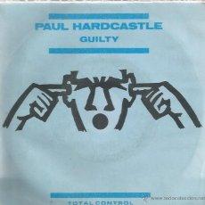 Discos de vinilo: SG PAUL HARDCASTLE : GUILTY . Lote 39782261