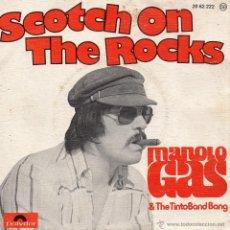 Discos de vinilo: MANOLO GAS & THE TINTO BAND BANG, SG, SCOTCH ON THE ROCKS + 1, AÑO 1976. Lote 39783354