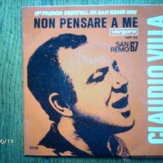 Discos de vinilo: CLAUDIO VILLA - SAN REMO 67 - NON PENSARE A ME + 2. Lote 39804180
