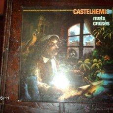 Discos de vinilo: CASTELHEMIS - MOTS CROISES . Lote 39806949