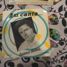 Discos de vinilo: ASÍ CANTA ANTONIO MOLINA,. Lote 39802729