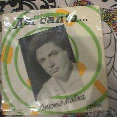Discos de vinilo: ASI CANTA ANTONIO MOLINA. Lote 39802790