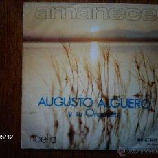 Discos de vinilo: AUGUSTO ALGUERO Y SU ORQUESTA - AMANECE + NOELIA . Lote 39818174
