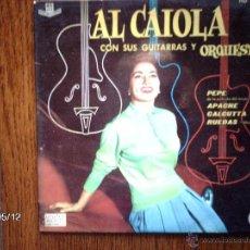 Discos de vinilo: AL CAIOLA CON SUS GUITARRAS Y SU ORQUESTA - PEPE + 3. Lote 39843534