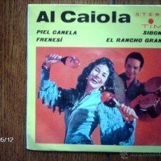 Discos de vinilo: AL CAIOLA - PIEL CANELA + 3. Lote 39843643
