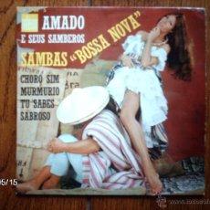 Discos de vinilo: AMADO E SEUS SAMBEROS - SAMBAS BOSSA NOVA - CHORRO SIM + 3. Lote 39891097