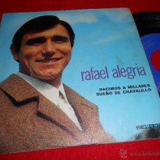 Discos de vinilo: RAFAEL ALEGRIA RACIMOS A MILLARES/ SUEÑO DE CHAVALILLO 7 SINGLE 1971 BELTER. Lote 39871680