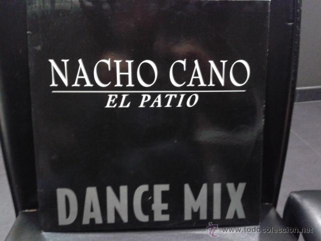 NACHO CANO - EL PATIO DANCE MIX 1994 MAXI VIRGIN MECANO MUY RARO (Música - Discos de Vinilo - Maxi Singles - Solistas Españoles de los 70 a la actualidad)