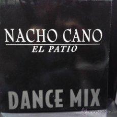 Discos de vinilo: NACHO CANO - EL PATIO DANCE MIX 1994 MAXI VIRGIN MECANO MUY RARO. Lote 39873094