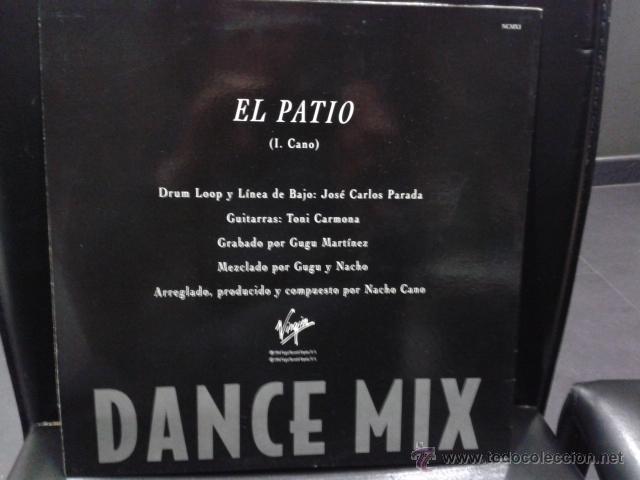 Discos de vinilo: Nacho Cano - El Patio Dance Mix 1994 MAXI VIRGIN Mecano Muy Raro - Foto 2 - 39873094