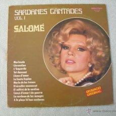 Discos de vinilo: SARDANES CANTADES VOL.1- SALOME- 1982 BELTER.. Lote 39880950