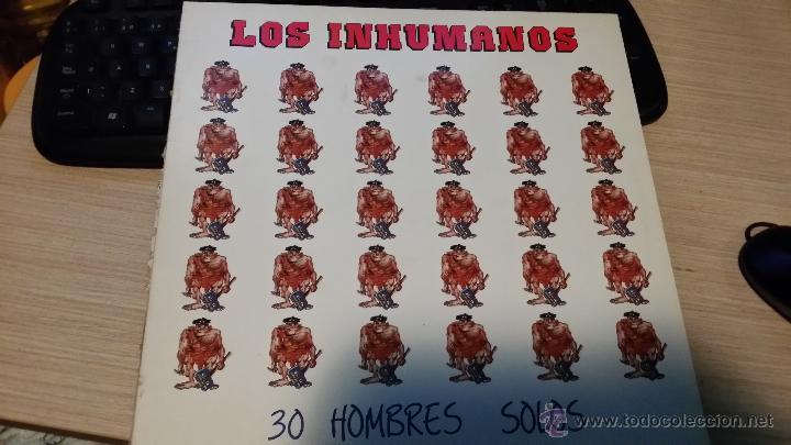 LOS INHUMANOS- 30 HOMBRES SOLOS (Música - Discos - LP Vinilo - Grupos Españoles de los 70 y 80)
