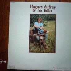 Discos de vinilo: HUGUES AUFRAY & HIS FOLKS . Lote 39930425