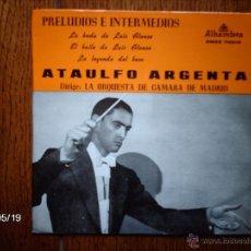 Discos de vinilo: ATAULFO ARGENTA - PRELUDIOS E INTERMEDIOS - ORQUESTA DE CAMARA DE MADRID . Lote 39960770
