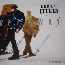 Discos de vinilo: BOBBY BROWN-GET AWAY -MAXI SINGLE -HOLLAND-1993 - N. Lote 39926223