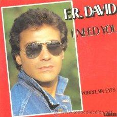 Discos de vinilo: F R DAVID - I NEED YOU - SINGLE RARO DE VINILO EDICION ESPAÑOLA - EUROBEAT ITALO DISCO. Lote 227062340