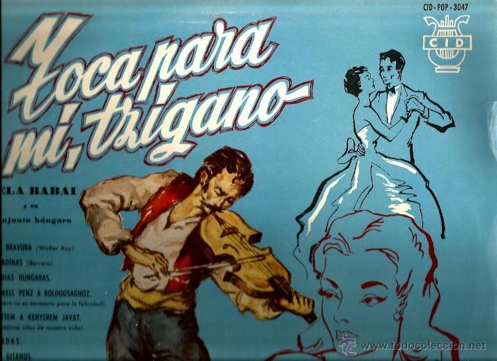 LP BELA BABAI Y SU CONJUNTO HUNGARO : Y TOCA PARA MI, TZINGARO (Música - Discos - LP Vinilo - Étnicas y Músicas del Mundo)