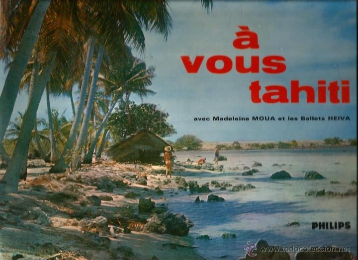 LP MADELEINE MOUA Y LOS BALLETS HEIVA : A VOUS TAHITI (Música - Discos - LP Vinilo - Étnicas y Músicas del Mundo)