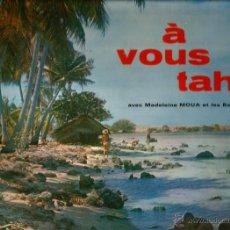 Discos de vinilo: LP MADELEINE MOUA Y LOS BALLETS HEIVA : A VOUS TAHITI. Lote 39936315