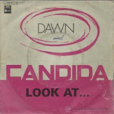 Discos de vinilo: DAWN - CANDIDA / LOOK AT... - SINGLE EMI 1970. Lote 39946008