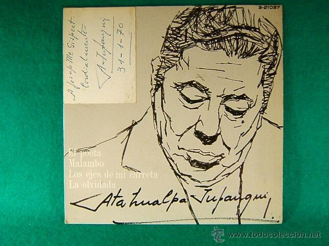 EL POETA-MALAMBO-LA OLVIDADA-ATAHUALPA YUPANQUI-DEDICATORIA MANUSCRITA A J.Mª GISPERT GUINOVART-1968 (Música - Discos - Singles Vinilo - Grupos y Solistas de latinoamérica)