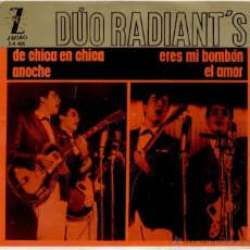 Discos de vinilo: DUO RADIANT'S - DE CHICA EN CHICA - ERES MI BOMBON + 2 - EP SPAIN 1964 EX / EX. Lote 39954709