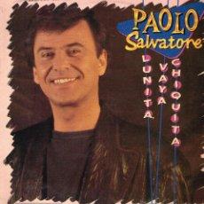 Discos de vinilo: PAOLO SALVATORE - LUNITA VAYA CHIQUITA (2 VERSIONES) - MAXISINGLE 1989. Lote 39998670