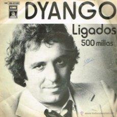 Disques de vinyle: DYANGO - LIGADOS / 500 MILLAS - SINGLE 1980. Lote 40000472