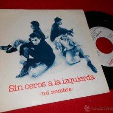 Discos de vinilo: SIN CEROS A LA IZQUIERDA MI NOMBRE/ OCHO MINUTOS DE SOL 7 SINGLE 1992 LA ROSA PROMO EXCELENTE ESTADO. Lote 39959440