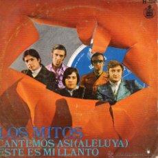 Discos de vinil: MITOS, LOS, SG, CANTEMOS ASI (ALELUYA) + 1, AÑO 1968. Lote 39983507