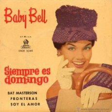 Discos de vinilo: BABY BELL, EP, SIEMPRE ES DOMINGO + 3 , AÑO 1961. Lote 39984689
