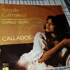 Discos de vinilo: ANGELA CARRASCO Y CAMILO SESTO. CALLADOS. Lote 39998008