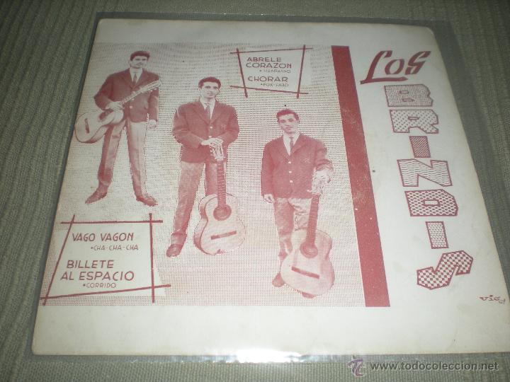 LOS BRINDIS . VAGO -VAGON -- BILLETE AL ESPACIO - ABRELE CORAZÓN - CHORAR (Música - Discos - Singles Vinilo - Grupos Españoles 50 y 60)